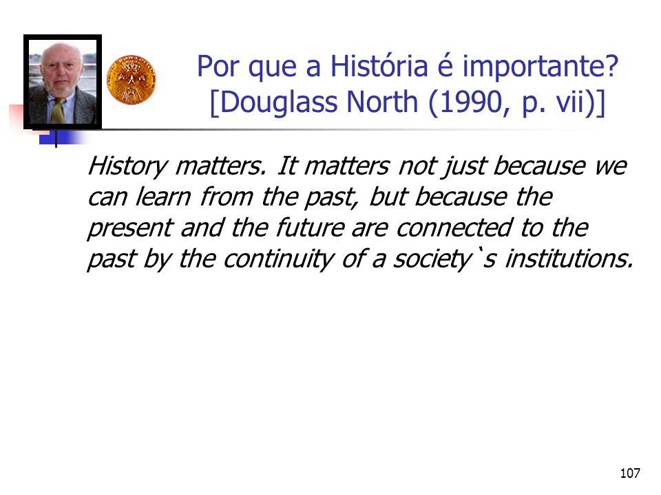 Por que a História é importante [Douglass North (1990, p. vii)]